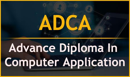 ADCA – Advance Diploma In Computer Application