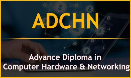ADCHN – Advance Diploma in Computer Hardware & Networking