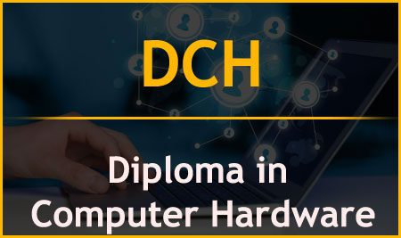 DCH – Diploma in Computer Hardware
