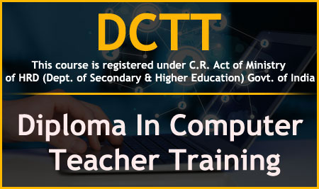 DCTT – Diploma In Computer Teacher Training