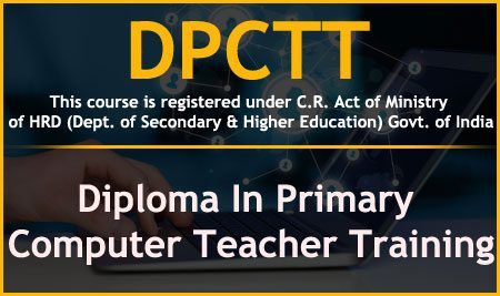 DPCTT – Diploma In Primary Computer Teacher Training